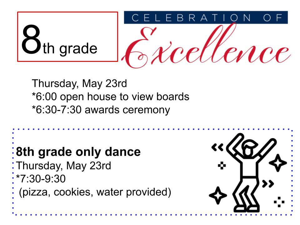 8th grade awards night and dance 5/23 at 6:00 pm